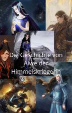 Die Geschichte von  Aiwë der Himmelskriegerin by Foxystories13