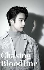Chasing Bloodline by jjpforever