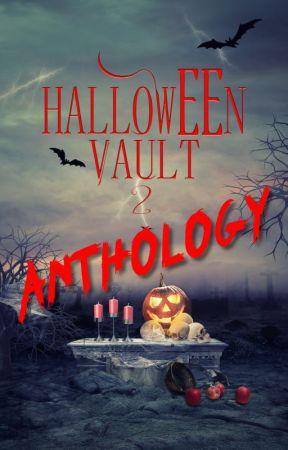 Halloween Vault 2 Anthology by WattpadAnthologies