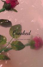 Crooked by Sweetestangelhere