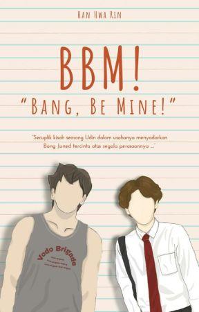 Bang, Be Mine! by HanHwaRin
