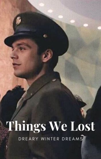 Things We Lost - Bucky Barnes Fanfic