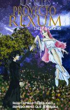 Proyecto Rexum. Parte 1. Génesis. by The_Ryuzaki