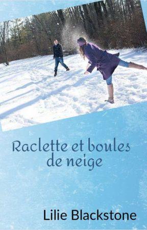 Raclette et boules de neige by lilieblackstone
