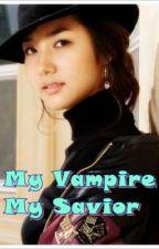 My Vampire, My Savior by LouisePila