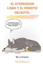 El lobo aterrador y el perrito incauto by PerlitaBlanca
