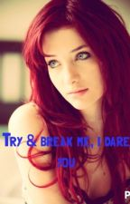 Try and break me, I dare you(mortal instruments fanfic) by levylove24