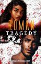 Roman Tragedy | ( Ongoing) BWWM by OshanaAubry