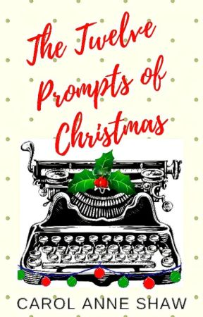 THE TWELVE PROMPTS OF CHRISTMAS by WriterOnTheIsland