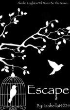Escape! by isabella14224