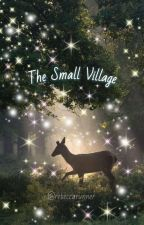 The Small Village. ✔ by taitecarter