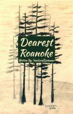 Dearest Roanoke by YourLocalSwimmer
