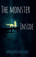 The Monster Inside by InNeedOfEducation