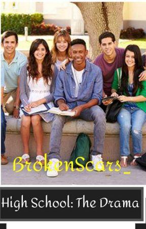 High School: The Drama by BrokenScars_