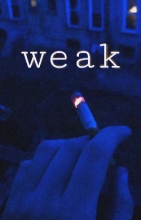 weak by reddiemix