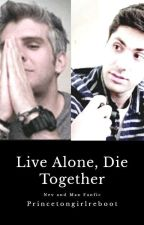 Live Alone, Die Together Catfish Fanfic by Princetongirlreboot
