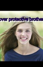 over-protective big brothers by lexibrooke102