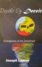 Depths of Deceit: Emergence of the Disciplined by RagusChaos