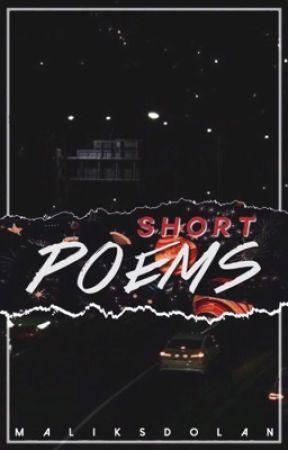 Short Poems by maliksdolan