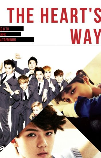The Heart's Way (EXO y tu) -TERMINADO-©