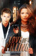 Love of killing by mpaulinaoj