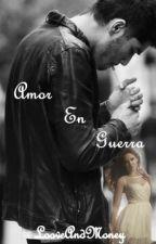 Amor En Guerra by LooveAndMoney