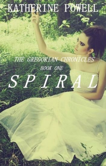 Spiral: The Gregorian Chronicles Book One