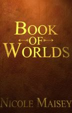 Book of Worlds by nicolemaisey
