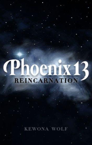 Phoenix13: Reincarnation (Phoenix13 Book 1)