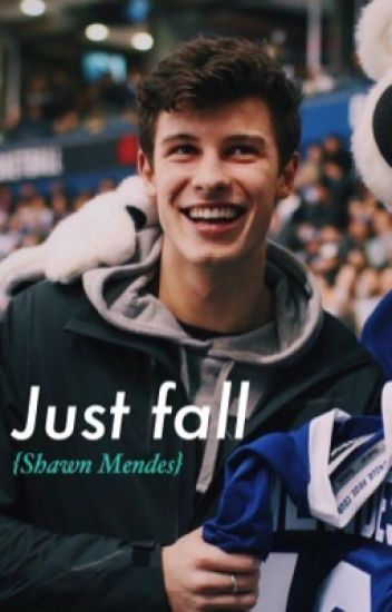 Just fall. {Shawn Mendes}