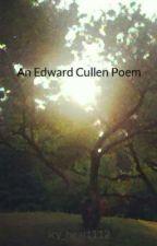 An Edward Cullen Poem by icy_heart112