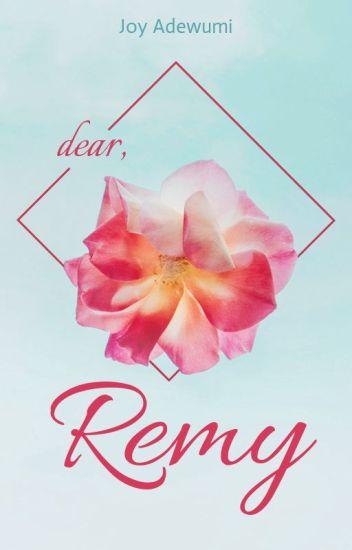 Dear Remy,