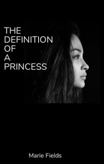 The Definition Of A Princess(BWWM)