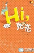 Hi, Như Hoa - Như hoa kỳ thực không phải hoa (full+ngoại truyện) by caunhoccon