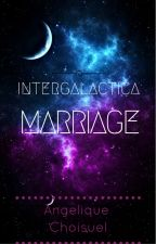 Intergalactic Marriage by AngeliqueChoisuel