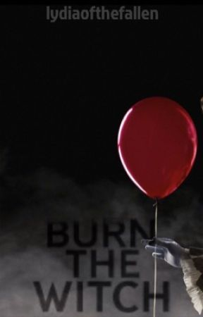 Burn the Witch (Stanley Uris x Reader) by lydiaofthefallen
