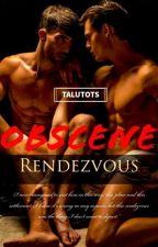 Obscene Rendezvous (DadxSon) by Talutots
