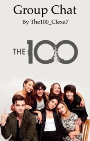 The 100 group chat 2 by The100_clexa7