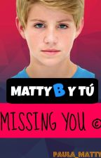 MATTYBRAPS Y TÚ - Missing You © by PaulaAlfocea