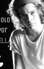 Solo Por Ella. by imaginandomundos