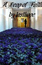 A Leap of Faith by lasthope