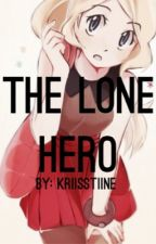 The Lone Hero: An Amourshipping Story by feedthewalkers