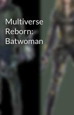 Multiverse Reborn: Batwoman by Lauriver1fanboy