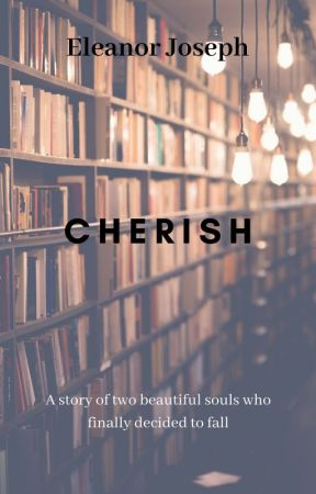 Cherish: A Louis Tomlinson fanfic by i_am_stronger_now