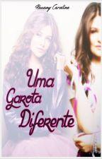 Uma Garota Diferente. by KauanyC