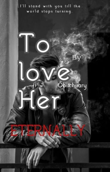 To Love Her : Eternally (BWWM)
