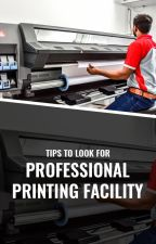 Tips to Look for Professional Printing Facility by excelprinters