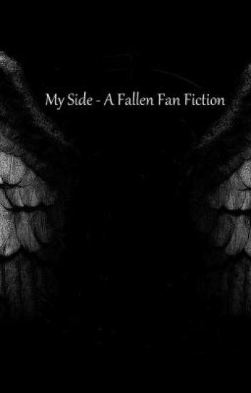 My Side - A Fallen Fan Fiction
