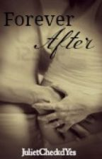 Forever, After? by Julietcheckdyes