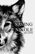 Saving Nicole by AmongMillions